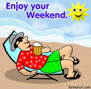 Sunny weekend - Enjoy your weekend! Hope it's sunny and warm!