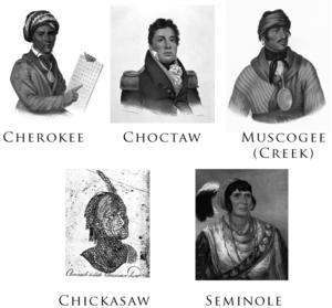 Cherokee, Choctaw, Creek (Muscogee), Chickasaw, Seminole