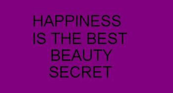 BEAUTY SECRET - Keep your beauty regime simple and make sure you have a good belly-aching laugh daily. Nothing like a sense of humour to keep you looking fresh,happy and free!