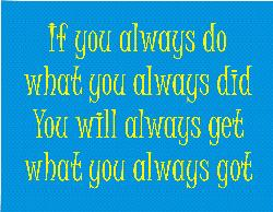 If you always do... - This has always been one of my favorite quotes!