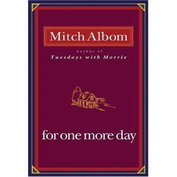 For One More Day - Mitch Albom mesmerized readers around the world with his number one New York Times bestsellers, The Five People You Meet in Heaven and Tuesdays with Morrie. Now he returns with a beautiful, haunting novel about the family we love and the chances we miss.