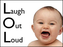 Laugh Out Loud - Baby you make me laugh!