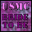 bride to be - usmc bride to be