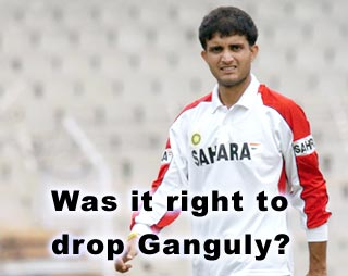Saurav ganguly, dada - He was dropped from the team for his poor performance