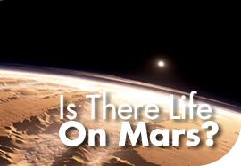 Life on Mars - Is there life on Mars