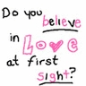 love at first sight - do you believe in love at first sight?
