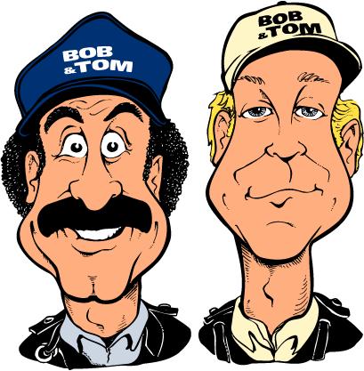 Bob and Tom Show - Bob and Tom Show