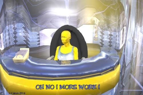 Oh No!  More Work!! - Working for a living.