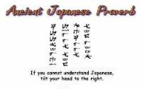 Ancient Japanese Proverb.