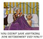 Savings for retirement - Retirement from our jobs - YES