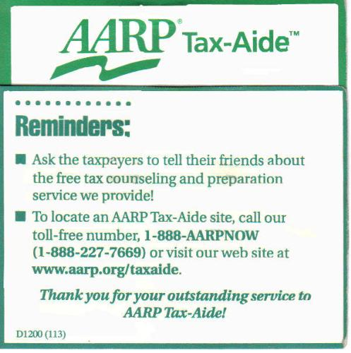 Free Tax Help - Call 1-888-AARPNOW  or go to www.aarp.org/taxaide to find a site near you for free tax help, free tax filing and more. Free tax aide for lowincome or the elderly.