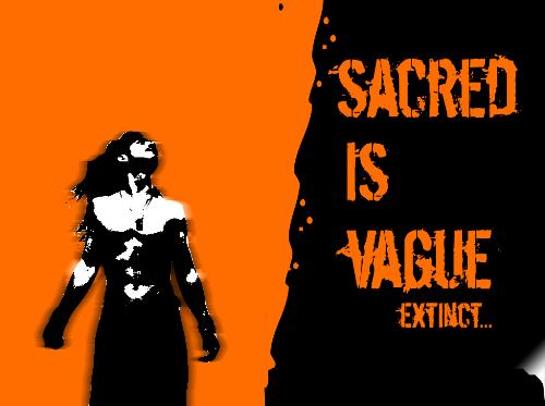 Sacred is vague - Sacred is Vague do u agree with it...