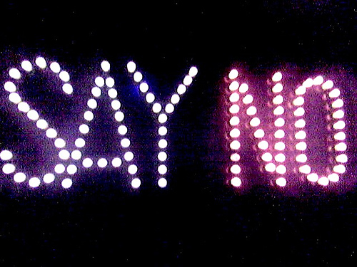 Say No - Never say never..