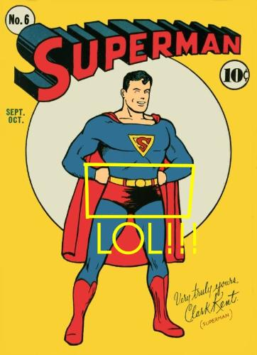 """Superman - Superman wearing his underpants where it can be seen. Isn't that supposed to be """"under"""" the overall they wear?"""