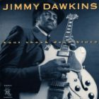 Jimmy Dawkins - The good ol' music I listen too. That the words actually have a story in them.