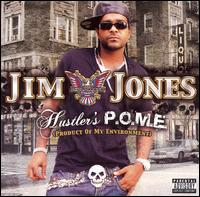 Jim Jones - Jim Jones is really good  listen to his music