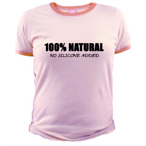 100% Natural - Funny adult humor t-shirts