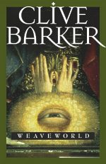 Weaveworld by Clive Barker - One of the more excellent books I have ever read.
