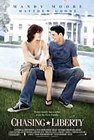 Chasing Liberty - Movie played by Mandy Moore and Matthew Goode. The movie was released on January of 2004