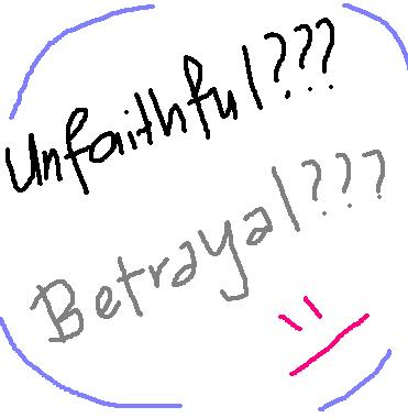 betrayal? - is this unfaithful or betrayal acts?
