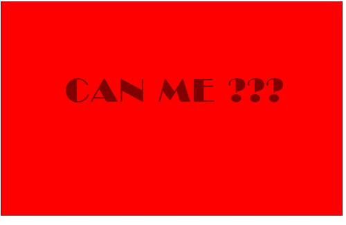 Can me ??? -  Am i suitable for it???