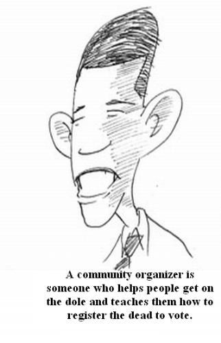Obama as communitiy organizer being ridiculed. - Cartoon of Barack Hussein Obama being ridiculed for his efforts as a community organizer in the past.