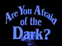 Afraid of the Dark? - Are you afraid of the dark or the thought that what might be in it?