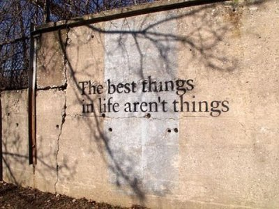 The best things in life aren't things - So true. :)