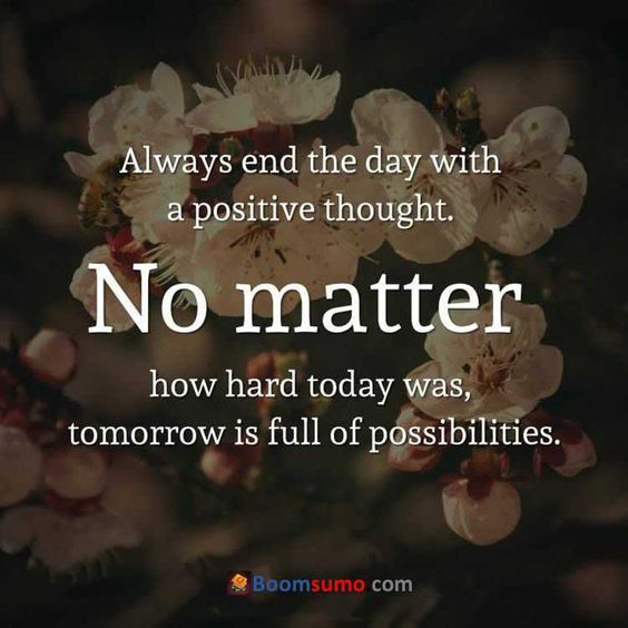 http://www.lovethispic.com/image/356872/always-end-the-day-with-a-positive-thought