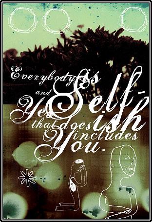 selfish - yes i am