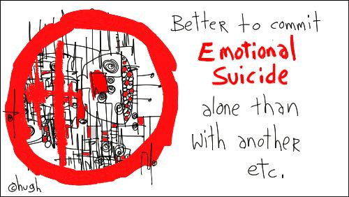 suicide great! - emotional suicide all the same.