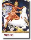 Mithras - Mithras was an ancient God who was believed to have been born of a rock (or a virgin in some versions) on the 25th December.
